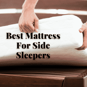 Best Mattress For Side Sleepers 2021